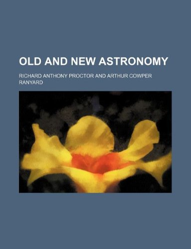 9781231018842: Old and new astronomy