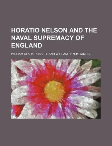 9781231019092: Horatio Nelson and the naval supremacy of England