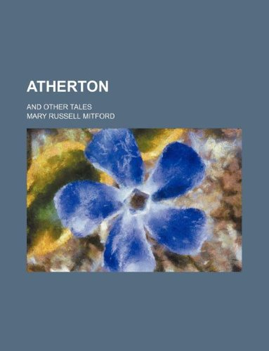 9781231022627: Atherton; and other tales