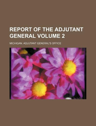 9781231023587: Report of the Adjutant General Volume 2