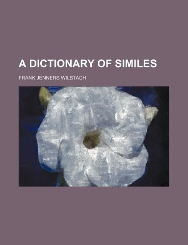 9781231027875: A Dictionary of Similes