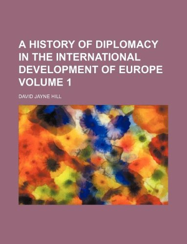 9781231033678: A history of diplomacy in the international development of Europe Volume 1