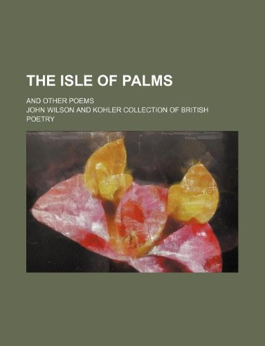 The isle of palms; and other poems (1231036982) by John Wilson