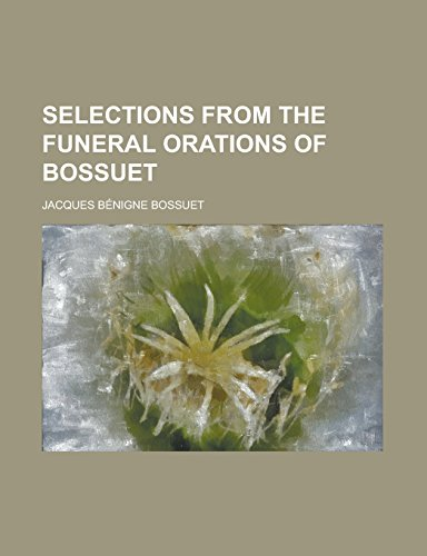 9781231038147: Selections from the funeral orations of Bossuet