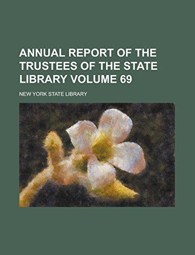 Annual Report of the Trustees of the: New York State