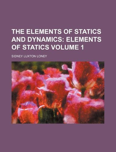 9781231051474: The Elements of Statics and Dynamics Volume 1; Elements of statics