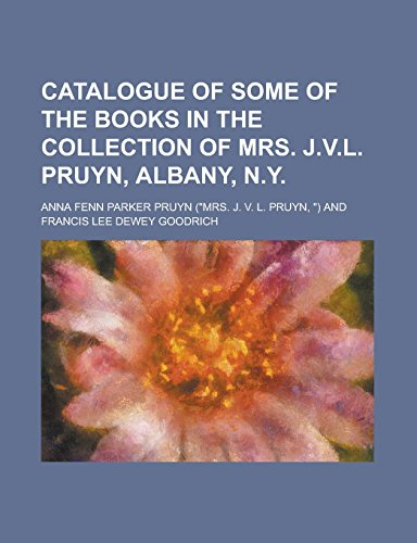 Catalogue of Some of the Books in: Anna Fenn Parker