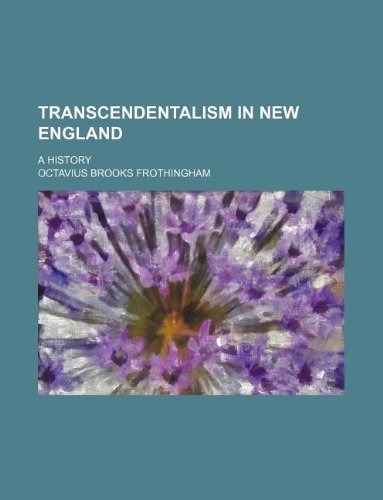 9781231063743: Transcendentalism in New England; A History