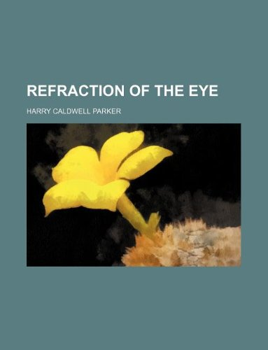 9781231071007: Refraction of the eye