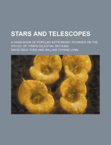 9781231081143: Stars and telescopes; a hand-book of popular astronomy, founded on the 9th ed. of Lynn's Celestial motions