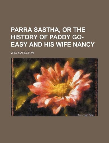 9781231087619: Parra Sastha, or the history of Paddy Go-Easy and his wife Nancy