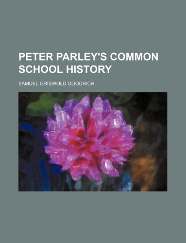 9781231098899: Peter Parley's common school history
