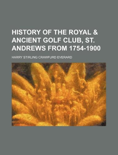 History of the Royal Ancient Golf Club,: Harry Stirling Crawfurd