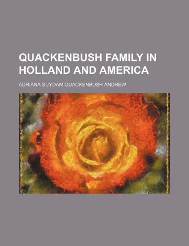9781231100370: Quackenbush Family in Holland and America