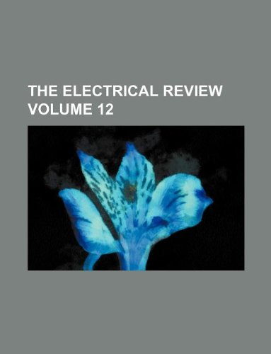 9781231105252: The Electrical review Volume 12