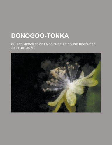 9781231106754: Donogoo-Tonka; Ou, Les Miracles de La Science. Le Bourg Regenere