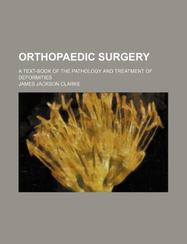 9781231108505: Orthopaedic surgery; a text-book of the pathology and treatment of deformities