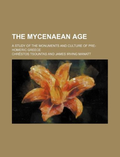 9781231112793: The Mycenaean age; a study of the monuments and culture of pre-Homeric Greece