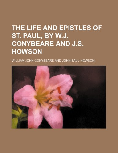 9781231114131: The life and epistles of st. Paul, by W.J. Conybeare and J.S. Howson