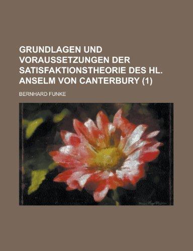 9781231115015: Grundlagen Und Voraussetzungen Der Satisfaktionstheorie Des Hl. Anselm Von Canterbury (1)