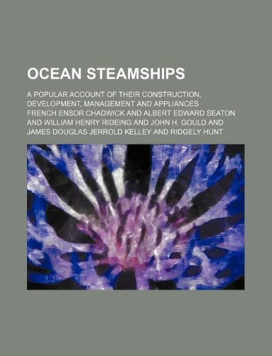 9781231116364: Ocean steamships; a popular account of their construction, development, management and appliances