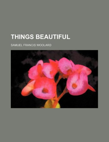 9781231118610: Things beautiful