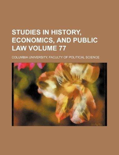 9781231119594: Studies in history, economics, and public law Volume 77