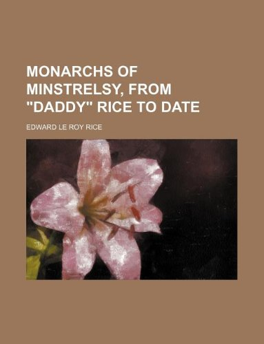 9781231124345: Monarchs of minstrelsy, from