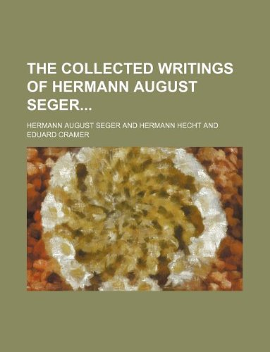 9781231125984: The collected writings of Hermann August Seger