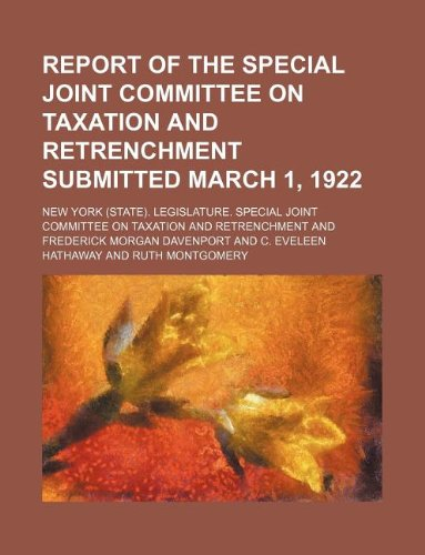 9781231126295: Report of the Special joint committee on taxation and retrenchment submitted March 1, 1922