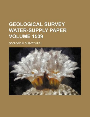 9781231131145: Geological Survey water-supply paper Volume 1539