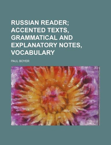 9781231134993: Russian reader; accented texts, grammatical and explanatory notes, vocabulary