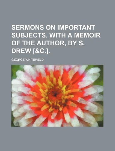 9781231140468: Sermons on important subjects. With a memoir of the author, by S. Drew [&c.].