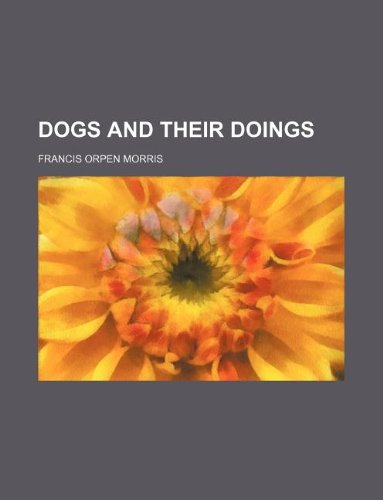 9781231142608: Dogs and their doings