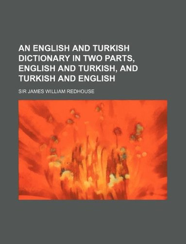 9781231149423: An English and Turkish Dictionary in Two Parts, English and Turkish, and Turkish and English