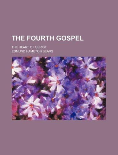 9781231150399: The Fourth gospel; the heart of Christ