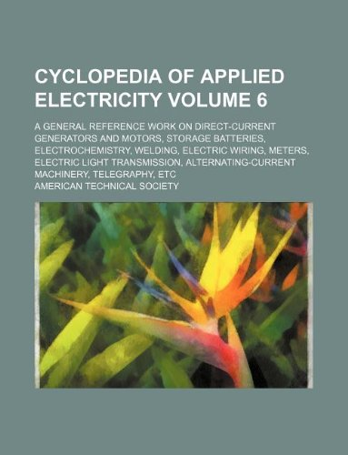 9781231153635: Cyclopedia of Applied Electricity Volume
