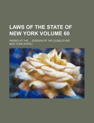 9781231154779: Laws of the State of New York Volume 60 ; passed at the session of the Legislature