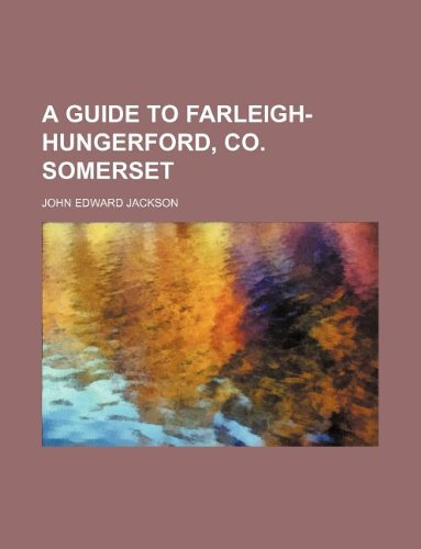 9781231161258: A guide to Farleigh-Hungerford, co. Somerset