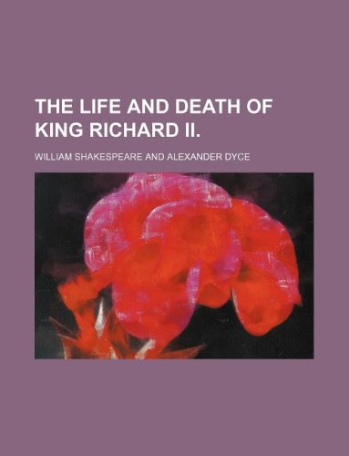 9781231165836: The life and death of King Richard II.