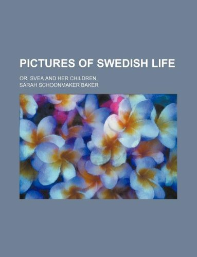 9781231166369: Pictures of Swedish life; or, Svea and her children