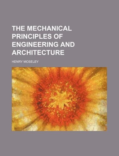 9781231166604: THE MECHANICAL PRINCIPLES OF ENGINEERING AND ARCHITECTURE