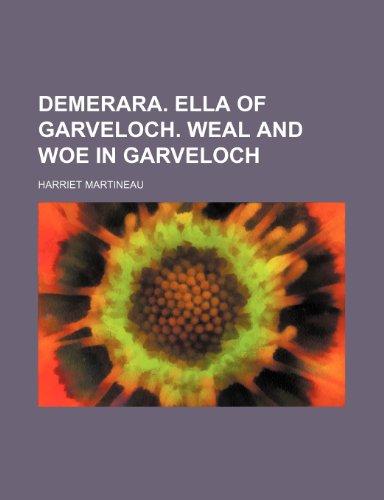 9781231178591: Demerara. Ella of Garveloch. Weal and woe in Garveloch