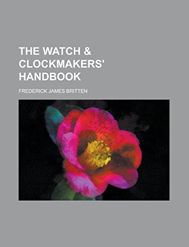 9781231193433: The watch & clockmakers' handbook