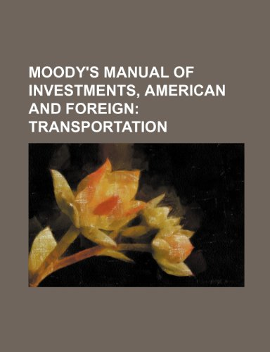 9781231198087: Moody's manual of investments, American and foreign; Transportation