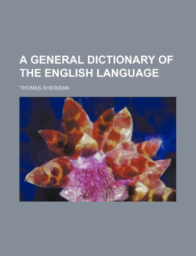 9781231198834: A general dictionary of the english language