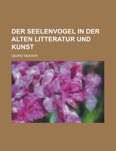 9781231204481: Der Seelenvogel in Der Alten Litteratur Und Kunst