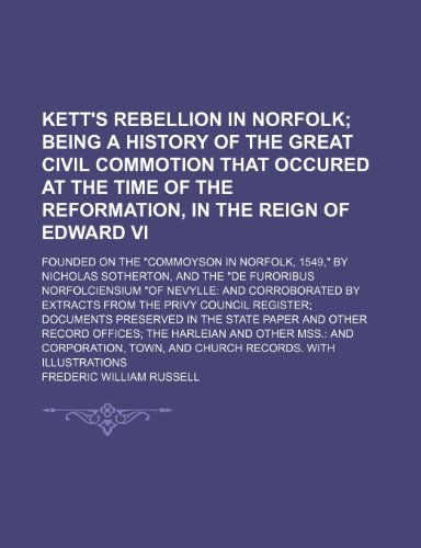 Kett's Rebellion in Norfolk; Being a History: Russell, Frederic William