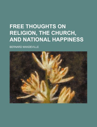 9781231220368: Free thoughts on religion, the church, and national happiness