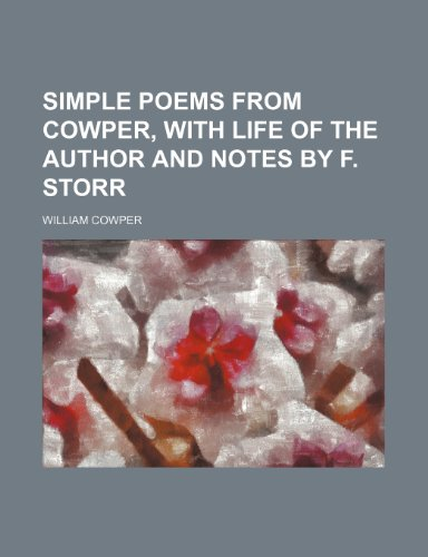 9781231223659: Simple poems from Cowper, with life of the author and notes by F. Storr